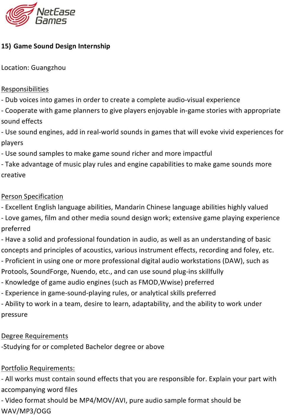 advantage of music play rules and engine capabilities to make game sounds more creative - Excellent English language abilities, Mandarin Chinese language abilities highly valued - Love games, film