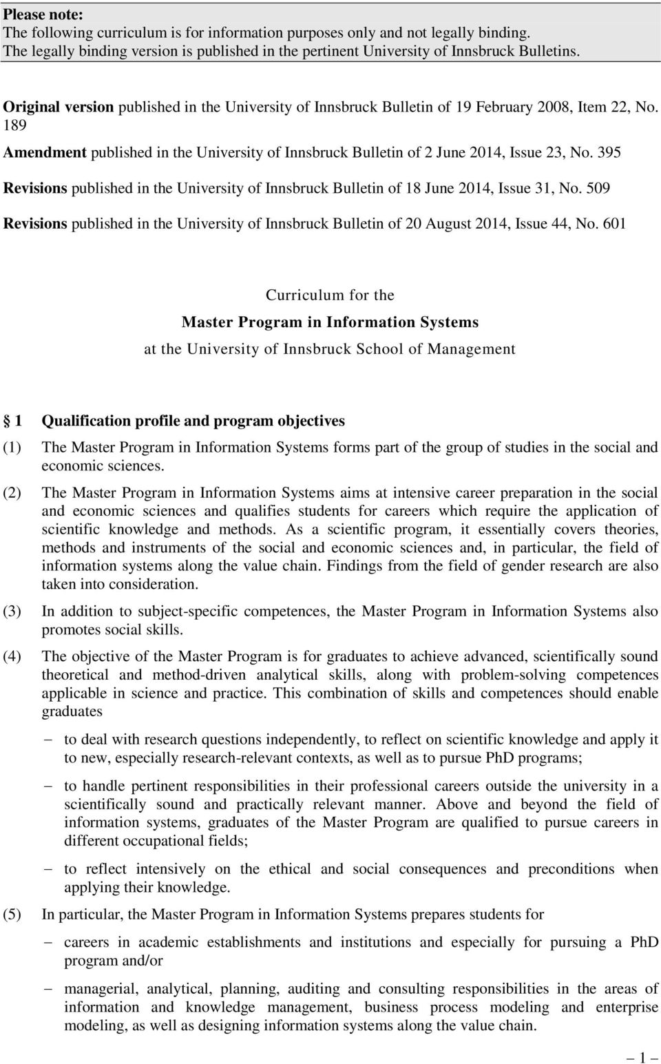 395 Revisions pulished in the University of Innsruck Bulletin of 18 June 2014, Issue 31, No. 509 Revisions pulished in the University of Innsruck Bulletin of 20 August 2014, Issue 44, No.