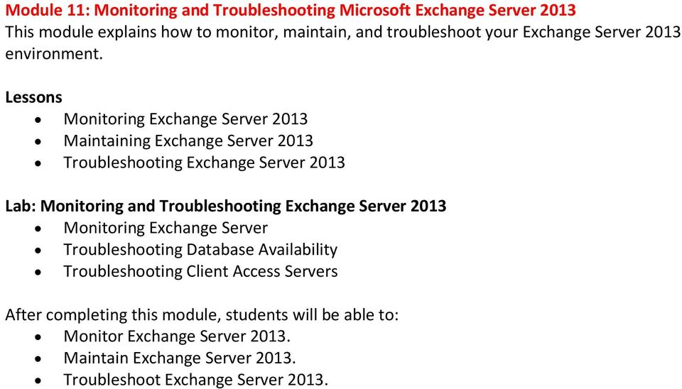 Monitoring Exchange Server 2013 Maintaining Exchange Server 2013 Troubleshooting Exchange Server 2013 Lab: Monitoring and