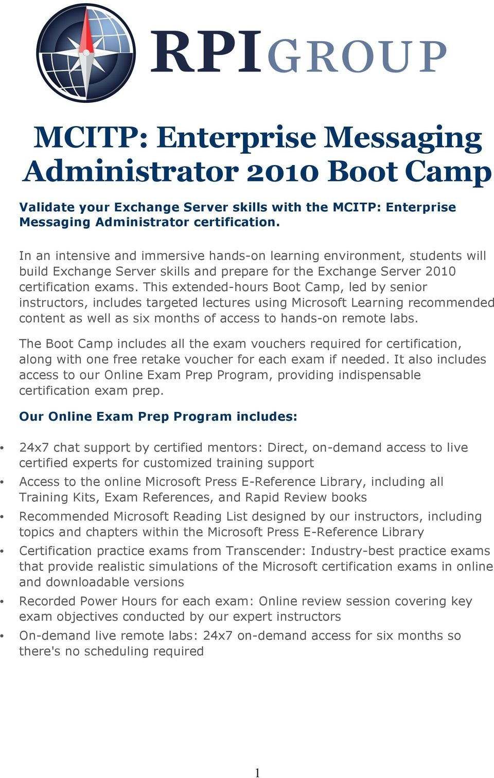This extended-hours Boot Camp, led by senior instructors, includes targeted lectures using Microsoft Learning recommended content as well as six months of access to hands-on remote labs.