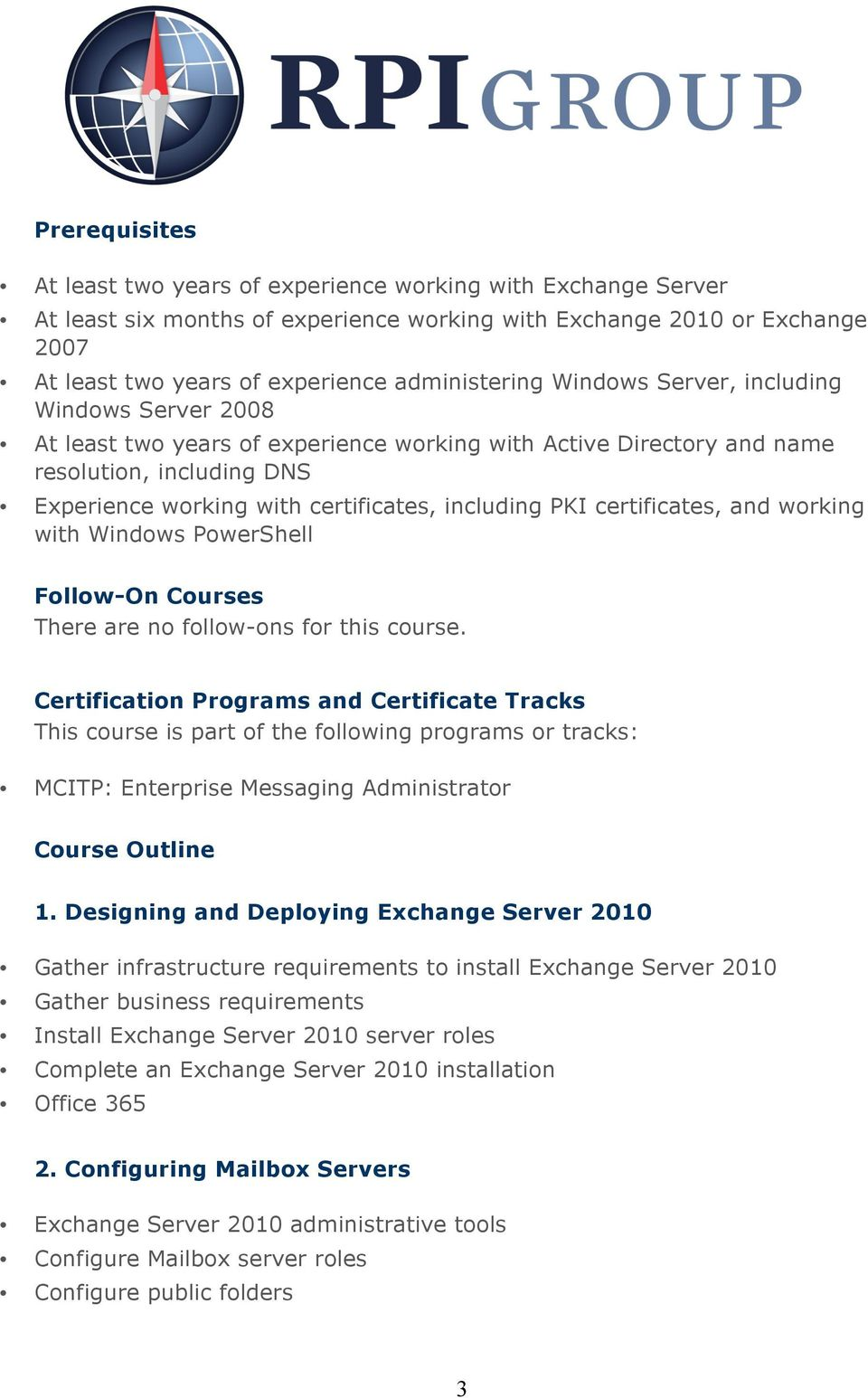 including PKI certificates, and working with Windows PowerShell Follow-On Courses There are no follow-ons for this course.