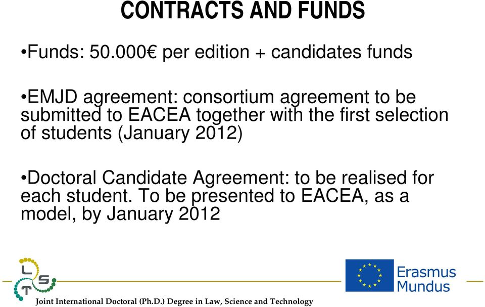 be submitted to EACEA together with the first selection of students