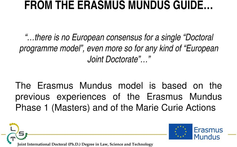 Joint Doctorate The Erasmus Mundus model is based on the previous