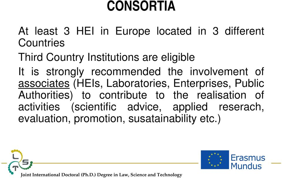 (HEIs, Laboratories, Enterprises, Public Authorities) to contribute to the realisation