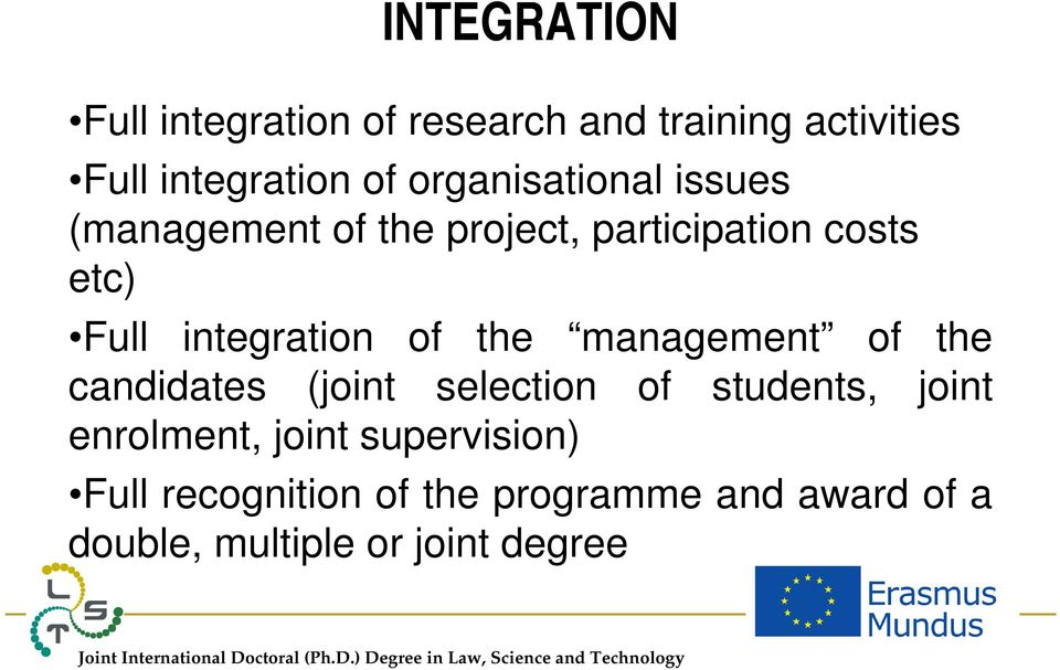 integration of the management of the candidates (joint selection of students, joint