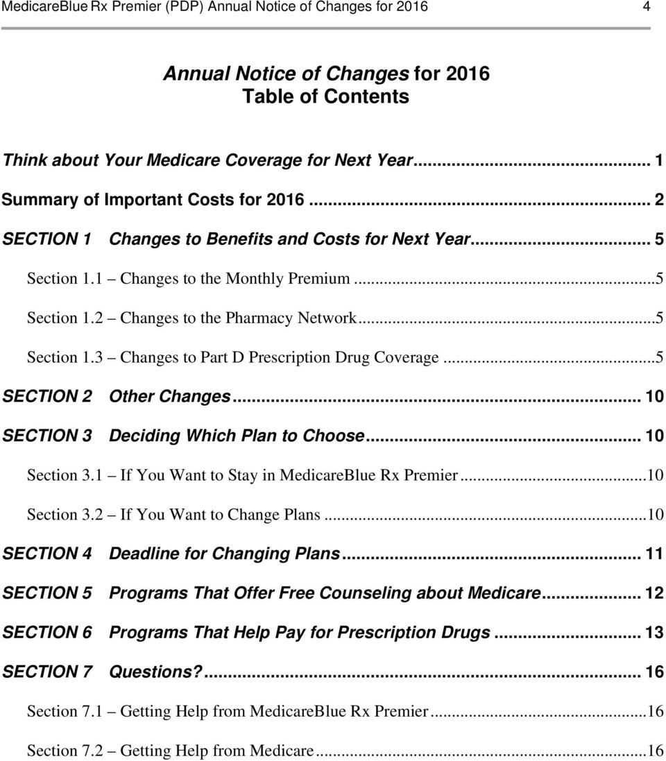..5 SECTION 2 Other Changes... 10 SECTION 3 Deciding Which Plan to Choose... 10 Section 3.1 If You Want to Stay in MedicareBlue Rx Premier...10 Section 3.2 If You Want to Change Plans.