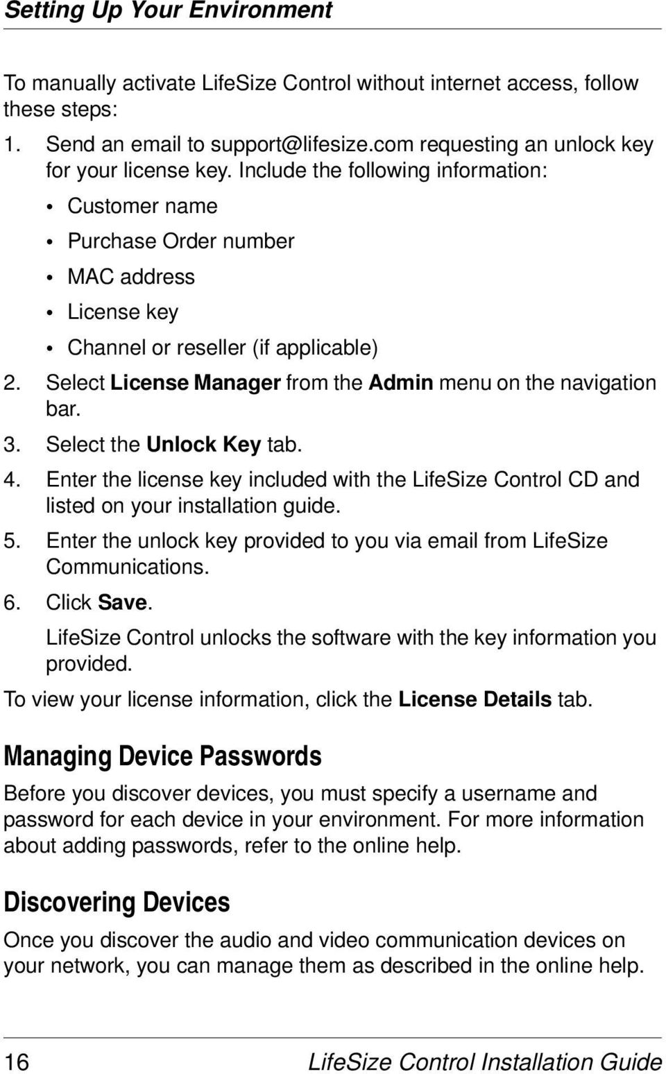 3. Select the Unlock Key tab. 4. Enter the license key included with the LifeSize Control CD and listed on your installation guide. 5.