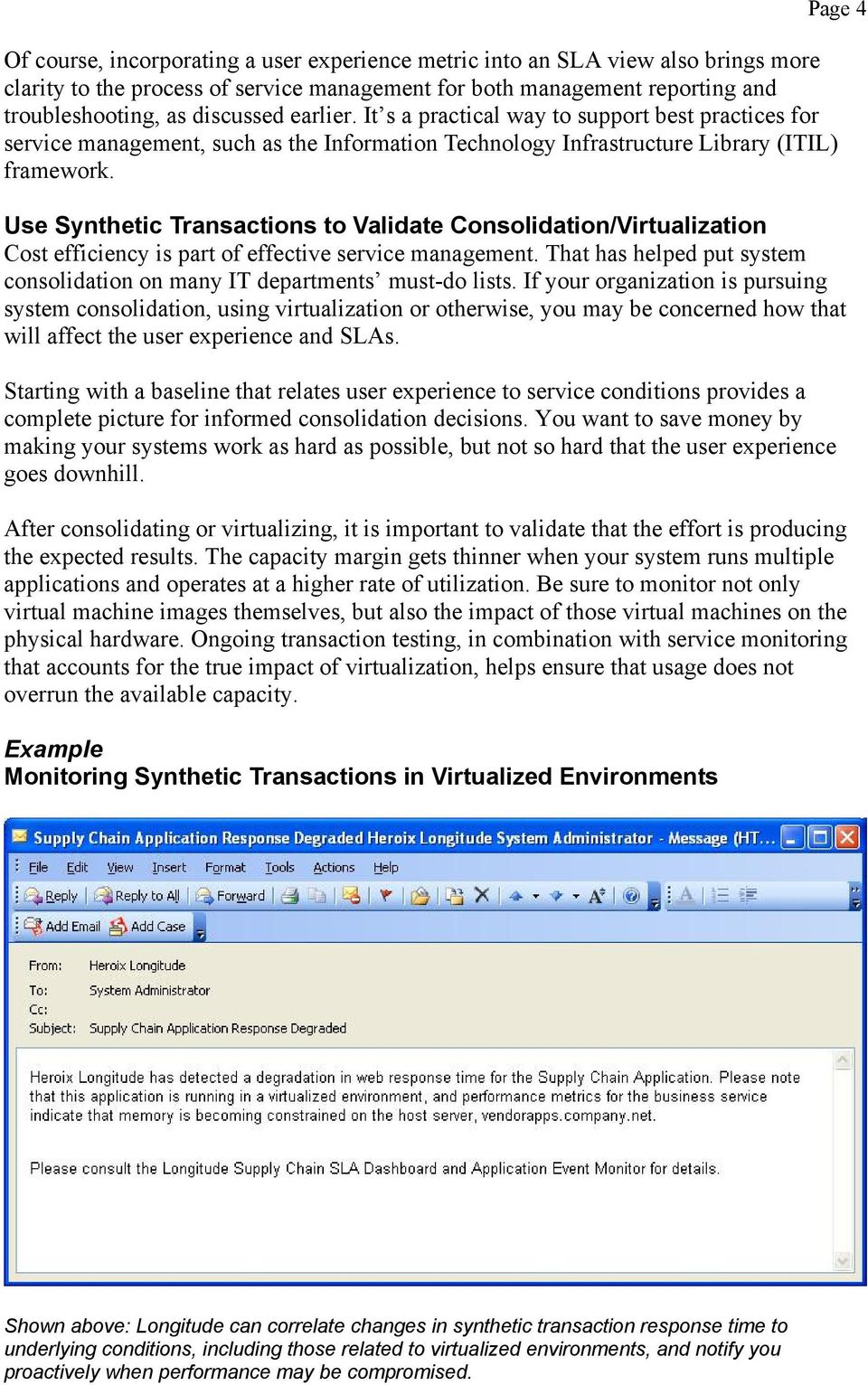 Page 4 Use Synthetic Transactions to Validate Consolidation/Virtualization Cost efficiency is part of effective service management.
