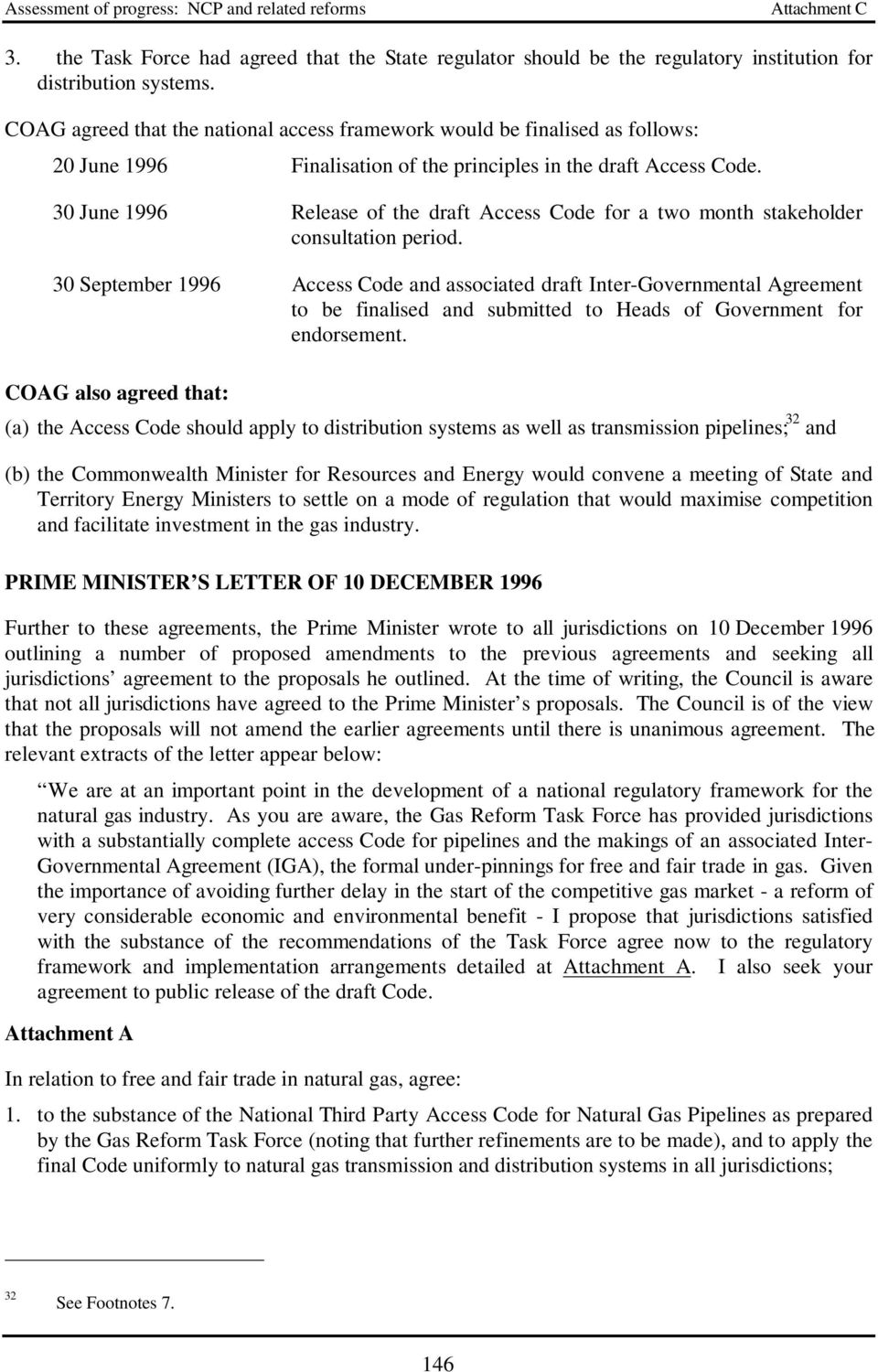 30 June 1996 Release of the draft Access Code for a two month stakeholder consultation period.