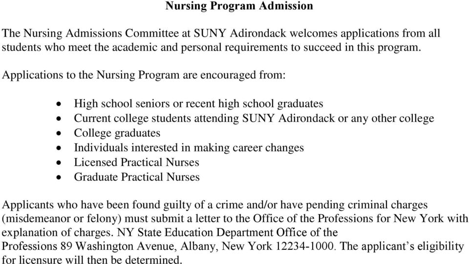Individuals interested in making career changes Licensed Practical Nurses Graduate Practical Nurses Applicants who have been found guilty of a crime and/or have pending criminal charges (misdemeanor
