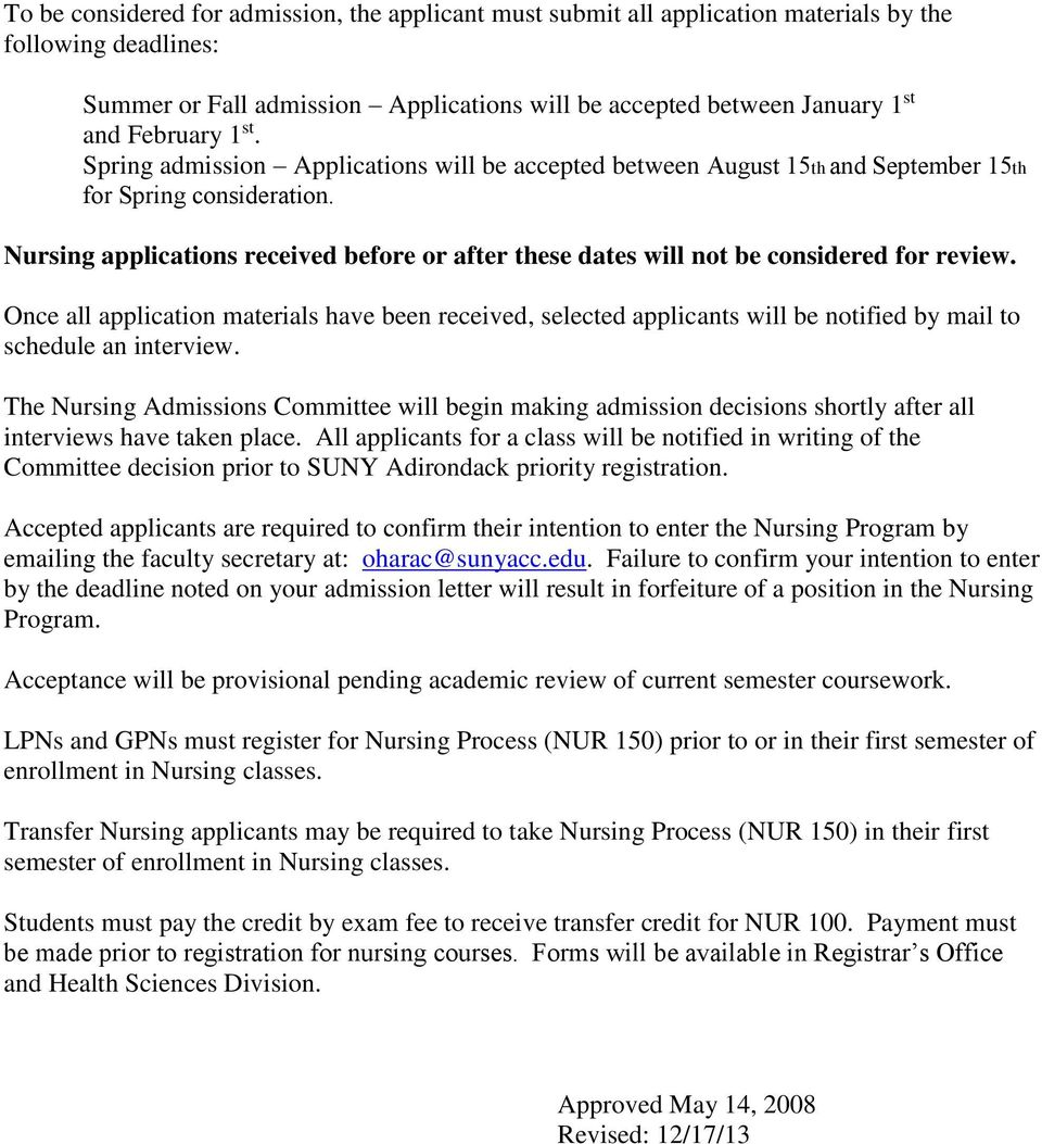 Nursing applications received before or after these dates will not be considered for review.