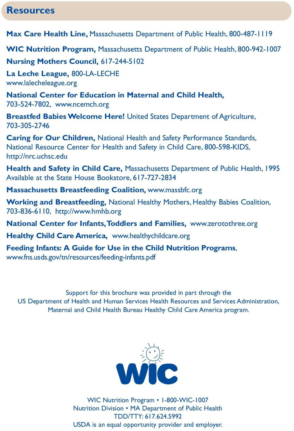 United States Department of Agriculture, 703-305-2746 Caring for Our Children, National Health and Safety Performance Standards, National Resource Center for Health and Safety in Child Care,