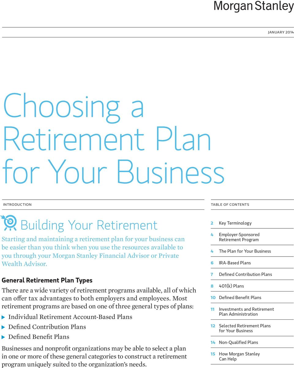 General Retirement Plan Types There are a wide variety of retirement programs available, all of which can offer tax advantages to both employers and employees.