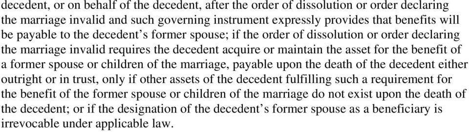 or children of the marriage, payable upon the death of the decedent either outright or in trust, only if other assets of the decedent fulfilling such a requirement for the benefit of the