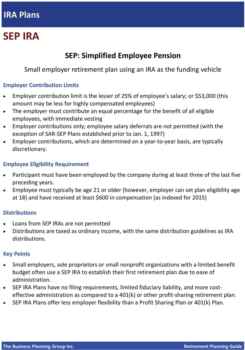 vesting Employer contributions only; employee salary deferrals are not permitted (with the exception of SAR SEP Plans established prior to Jan.