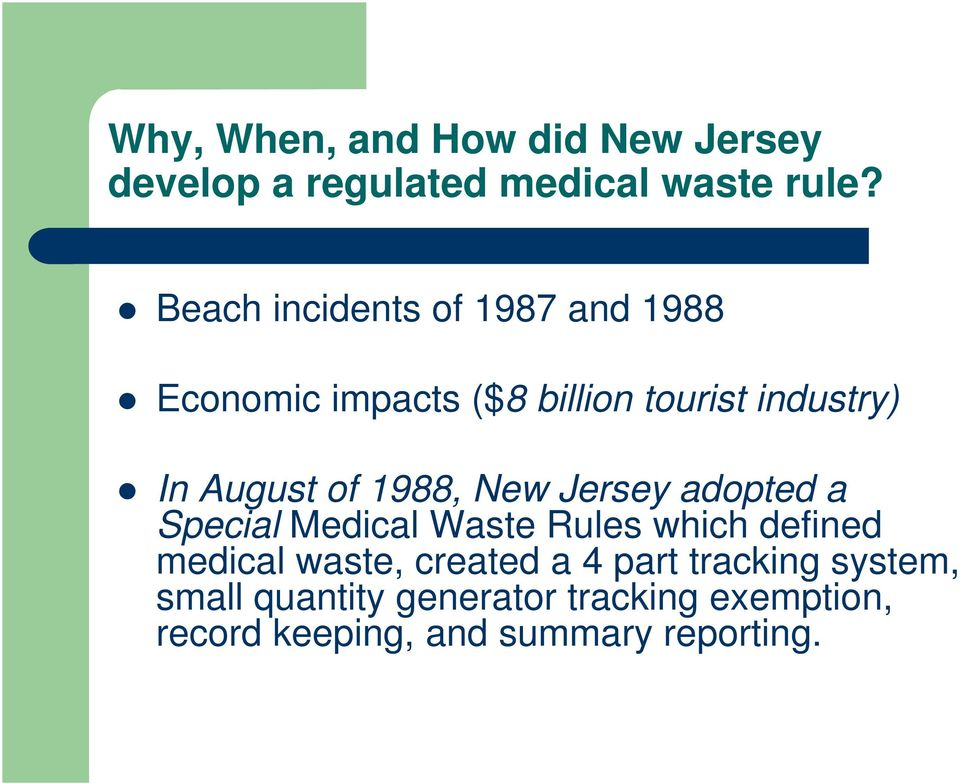of 1988, New Jersey adopted a Special Medical Waste Rules which defined medical waste,