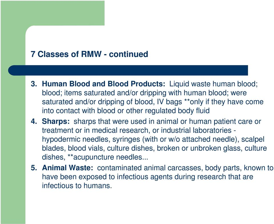 have come into contact with blood or other regulated body fluid 4.