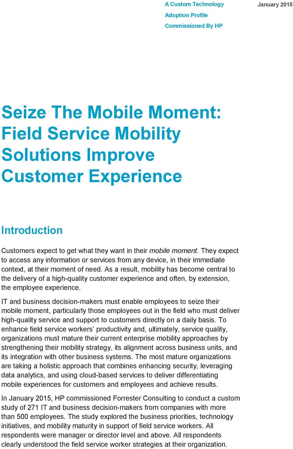 As a result, mobility has become central to the delivery of a high-quality customer experience and often, by extension, the employee experience.