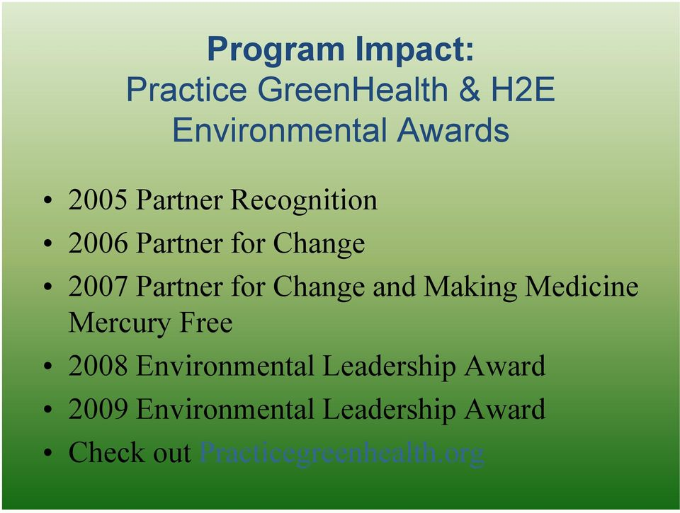 and Making Medicine Mercury Free 2008 Environmental Leadership Award