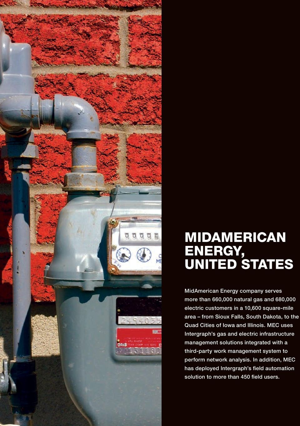 MEC uses Intergraph s gas and electric infrastructure management solutions integrated with a third-party work management