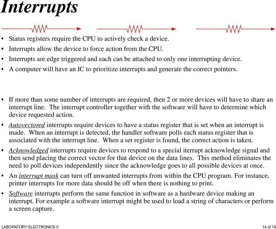 If more than some number of interrupts are required, then 2 or more devices will have to share an interrupt line.