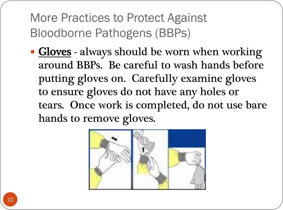 Be careful to wash hands before putting gloves on.