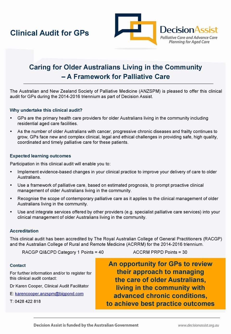 GPs are the primary health care providers for older Australians living in the community including residential aged care facilities.