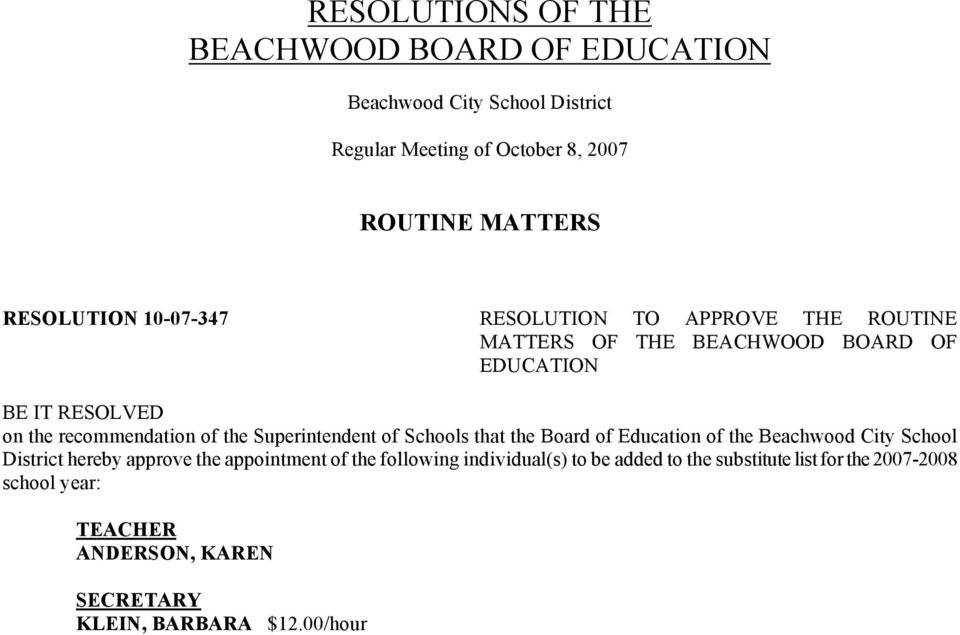 BOARD OF EDUCATION District hereby approve the appointment of the following individual(s) to be added to