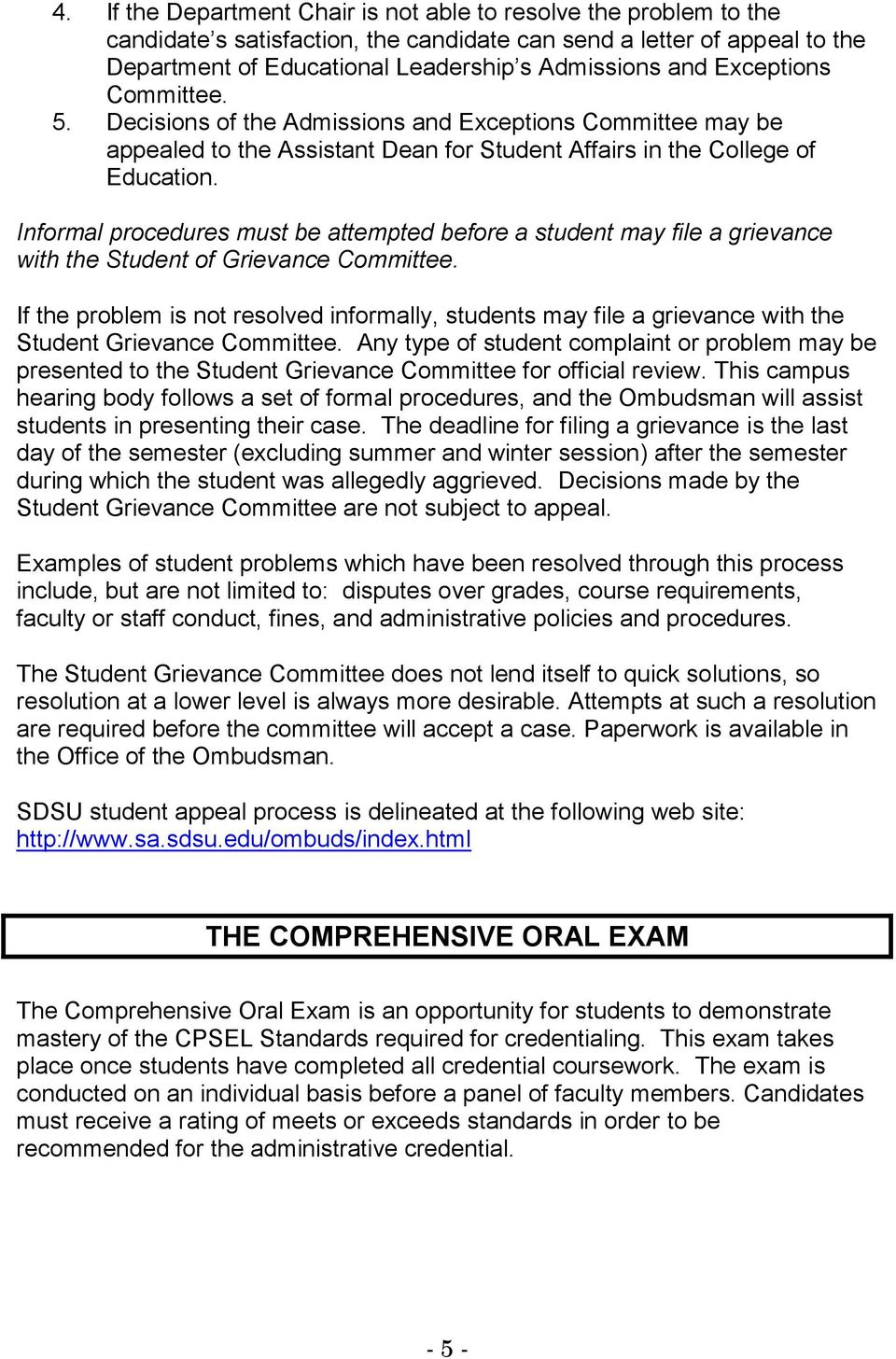 Informal procedures must be attempted before a student may file a grievance with the Student of Grievance Committee.