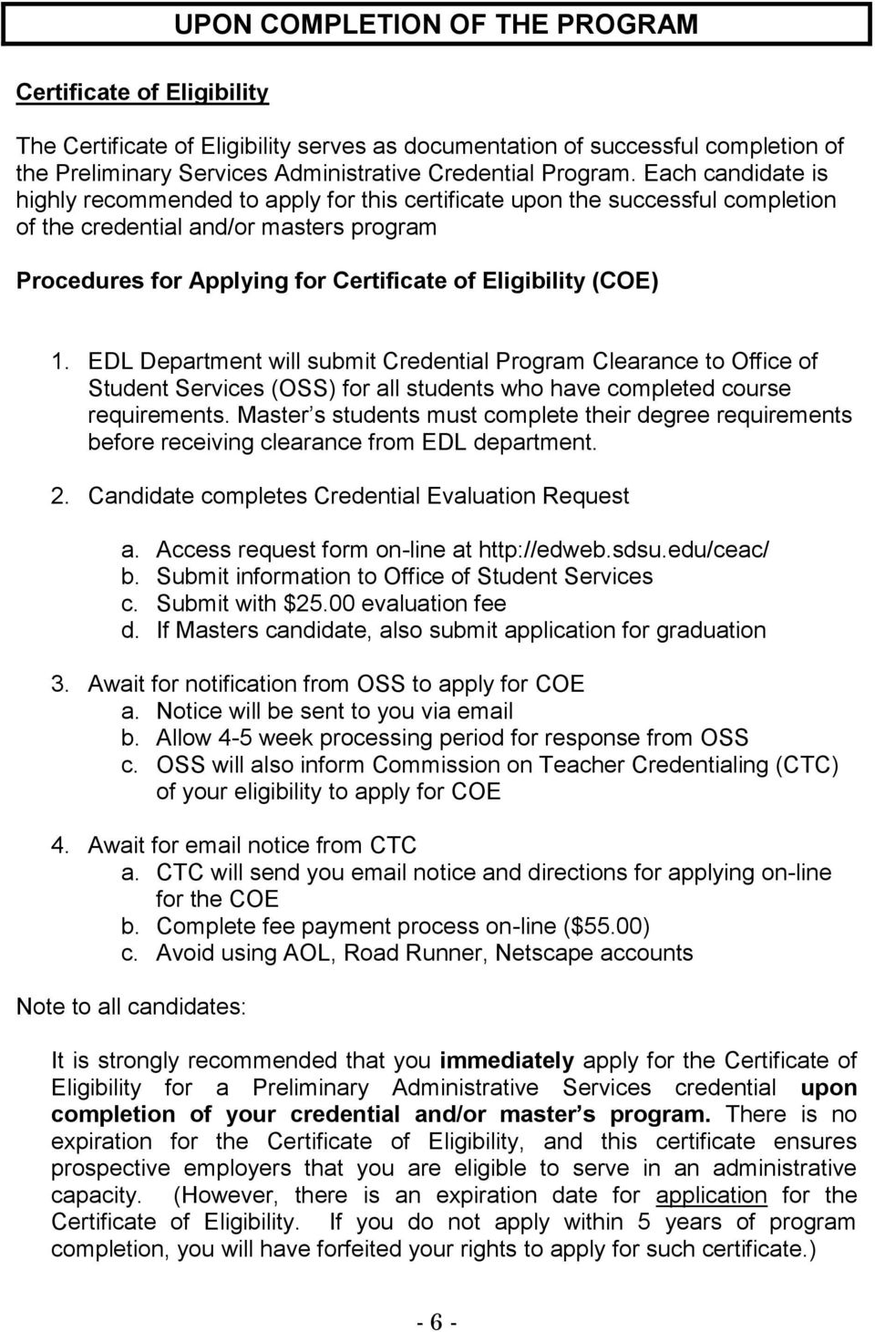 1. EDL Department will submit Credential Program Clearance to Office of Student Services (OSS) for all students who have completed course requirements.