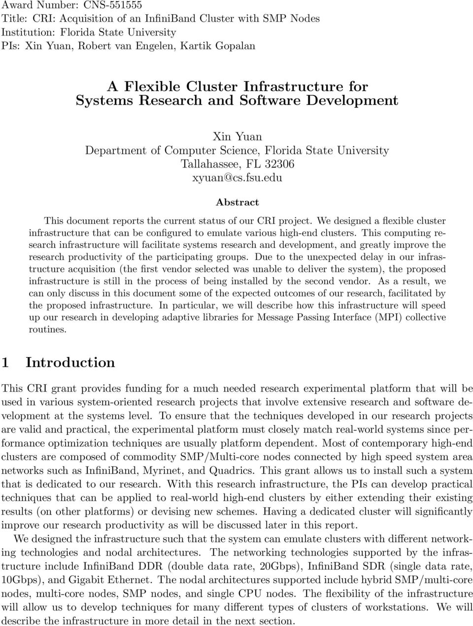edu Abstract This document reports the current status of our CRI project. We designed a flexible cluster infrastructure that can be configured to emulate various high-end clusters.