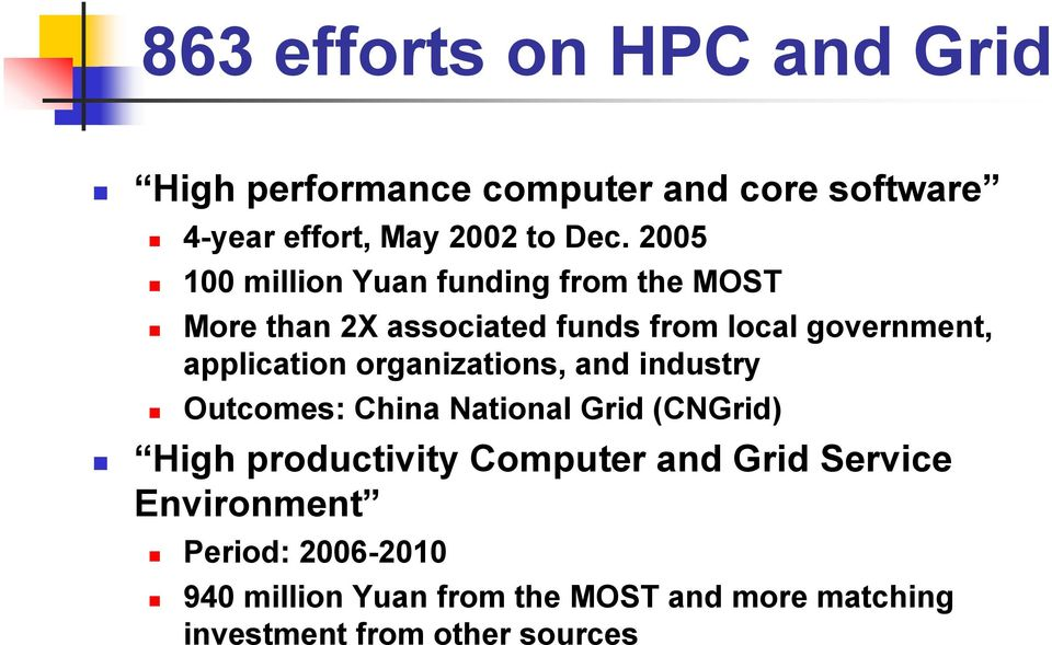 application organizations, and industry Outcomes: China National Grid (CNGrid) High productivity Computer