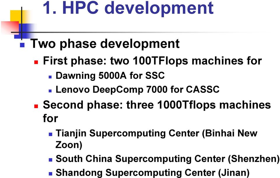 1000Tflops machines for Tianjin Supercomputing Center (Binhai New Zoon) South