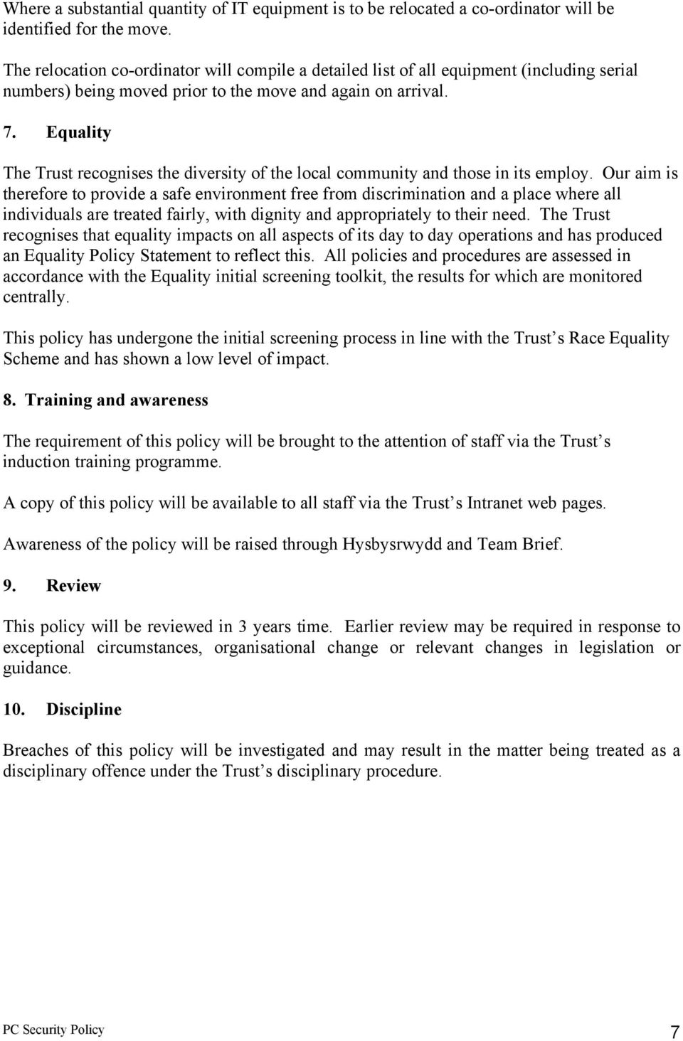 Equality The Trust recognises the diversity of the local community and those in its employ.