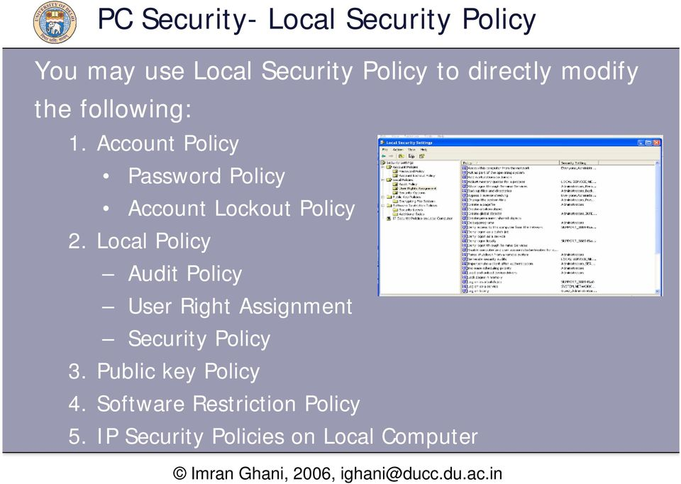 Account Policy Password Policy Account Lockout Policy 2.