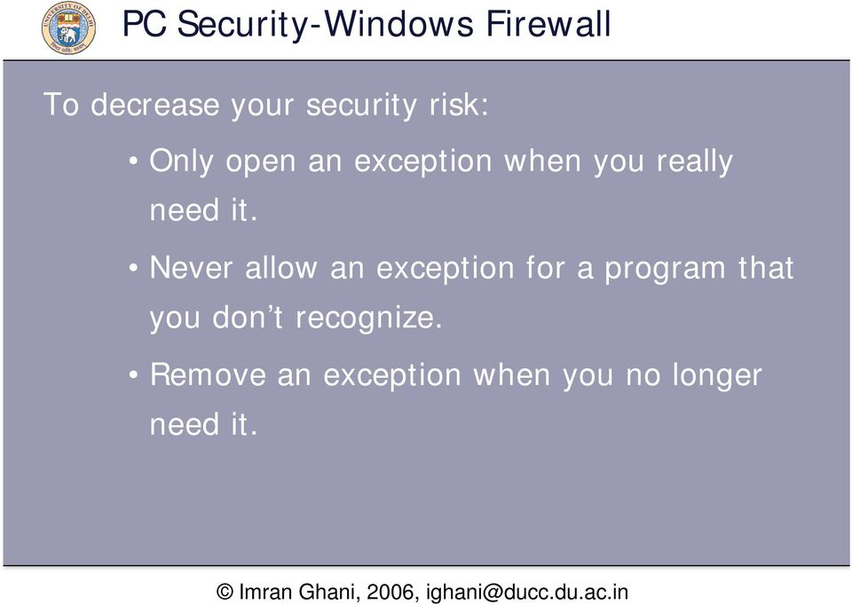 Never allow an exception for a program that you don t