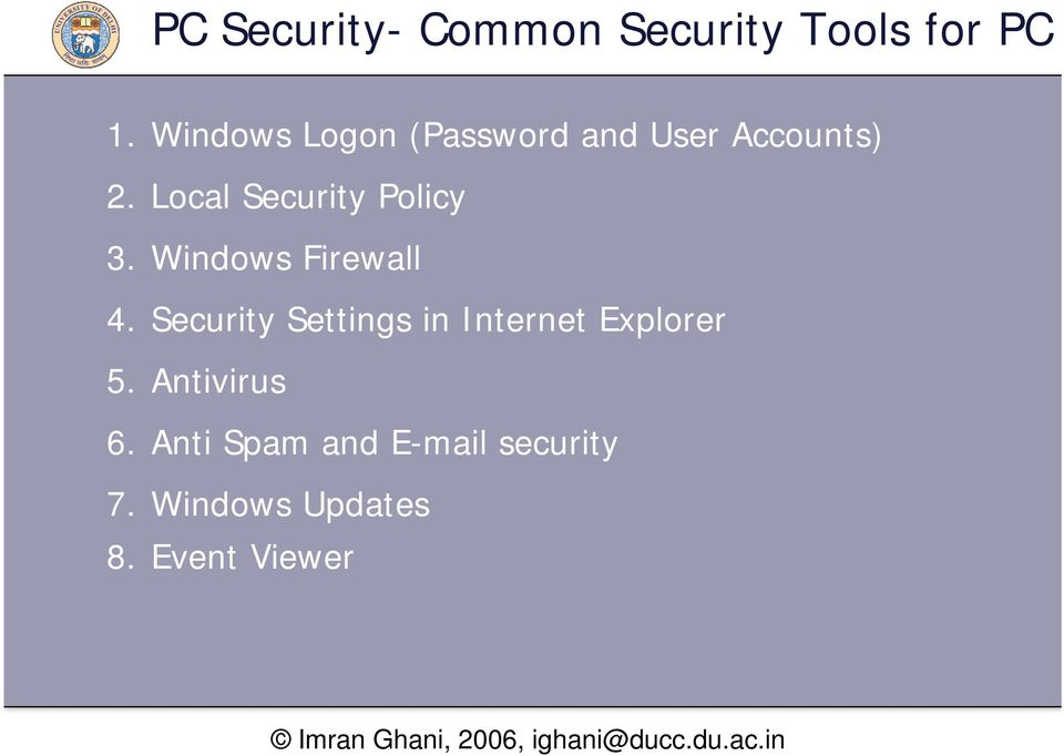 Local Security Policy 3. Windows Firewall 4.