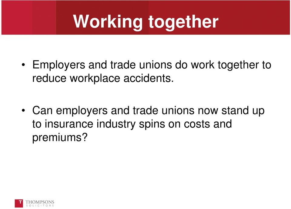 Can employers and trade unions now stand up to