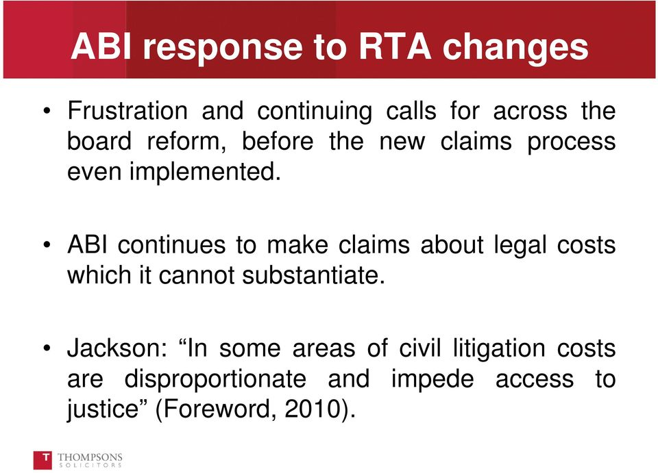 ABI continues to make claims about legal costs which it cannot substantiate.