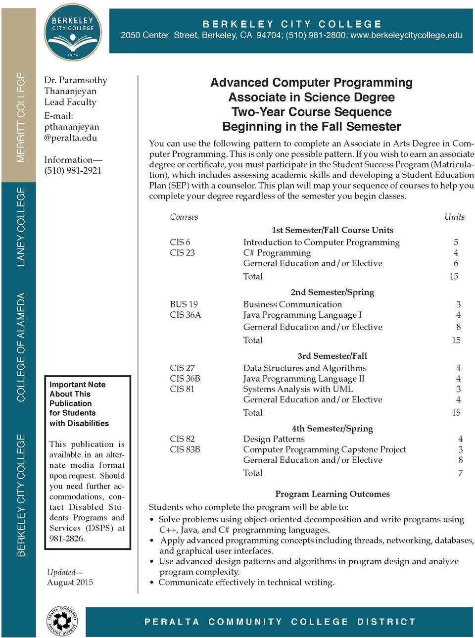 If you wish to earn an associate degree or certificate, you must participate in the Student Success Program (Matriculation), which includes assessing academic skills and developing a Student