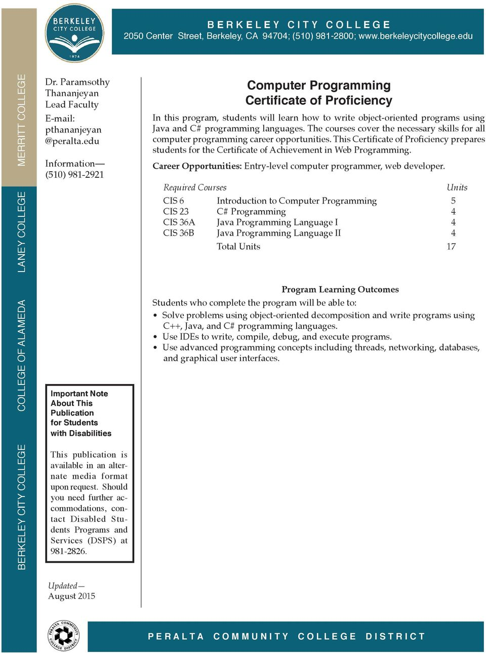This Certificate of Proficiency prepares students for the Certificate of Achievement in Web Programming. Career Opportunities: Entry-level computer programmer, web developer.