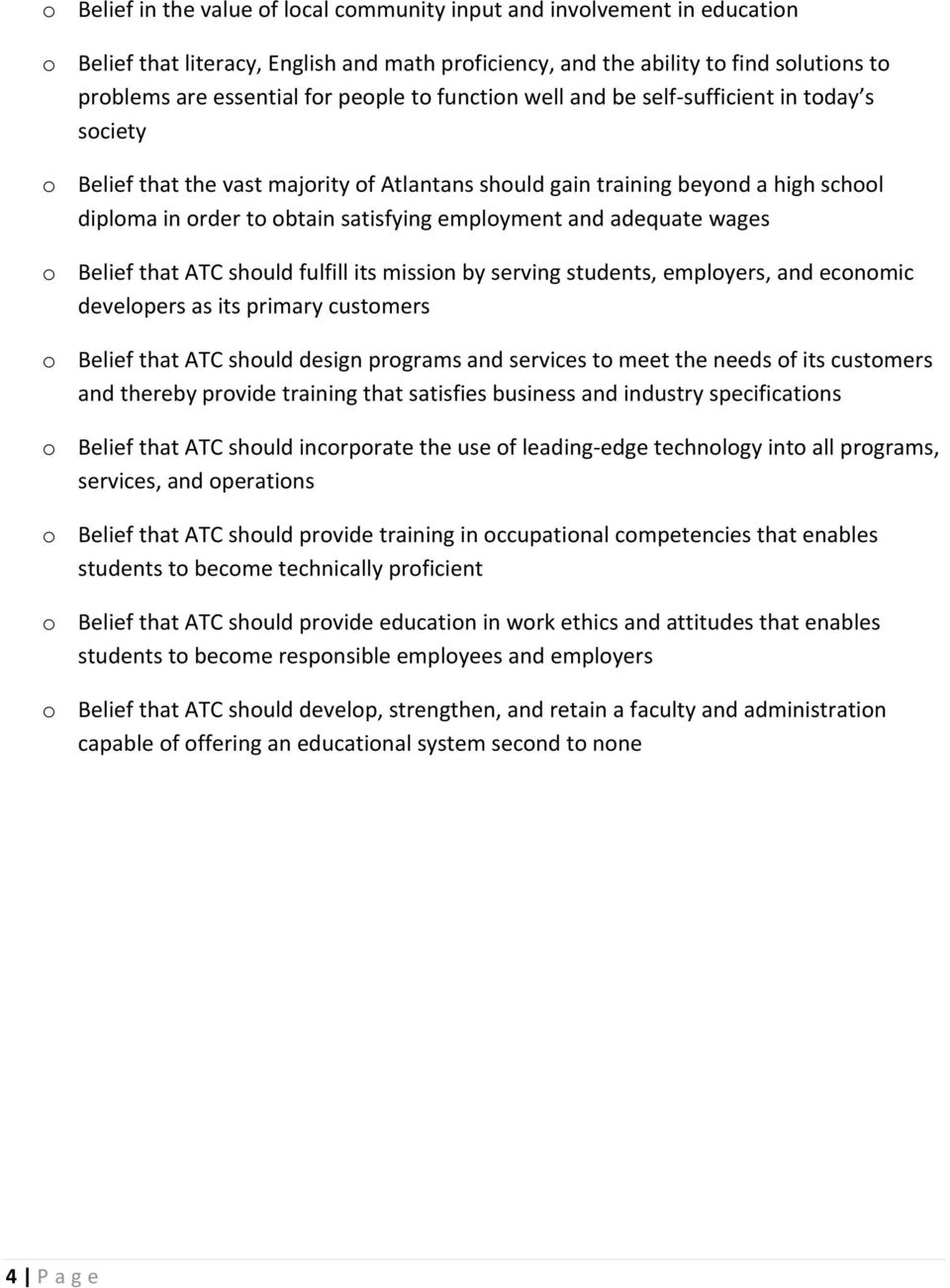 employment and adequate wages o Belief that ATC should fulfill its mission by serving students, employers, and economic developers as its primary customers o Belief that ATC should design programs