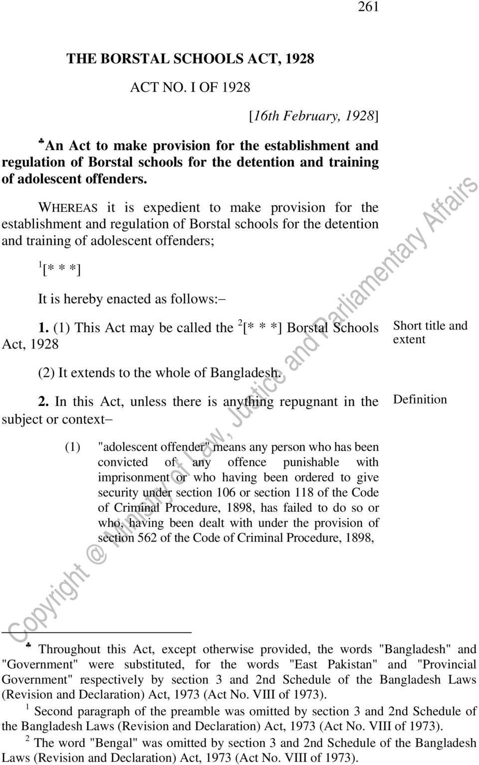 WHEREAS it is expedient to make provision for the establishment and regulation of Borstal schools for the detention and training of adolescent offenders; 1 [* * *] It is hereby enacted as follows: 1.