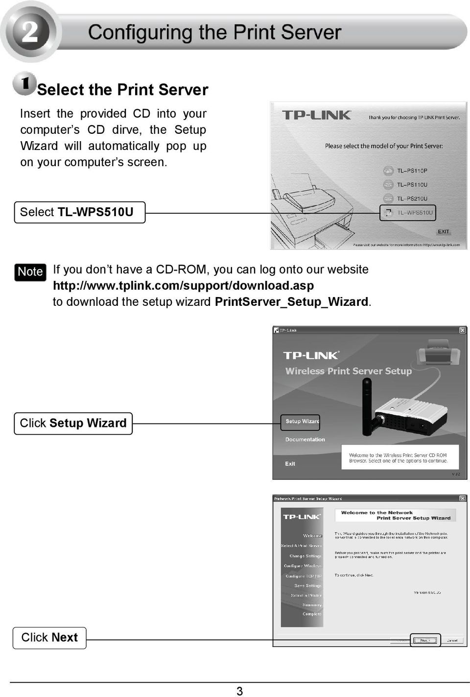 Select TL-WPS510U Note If you don t have a CD-ROM, you can log onto our website