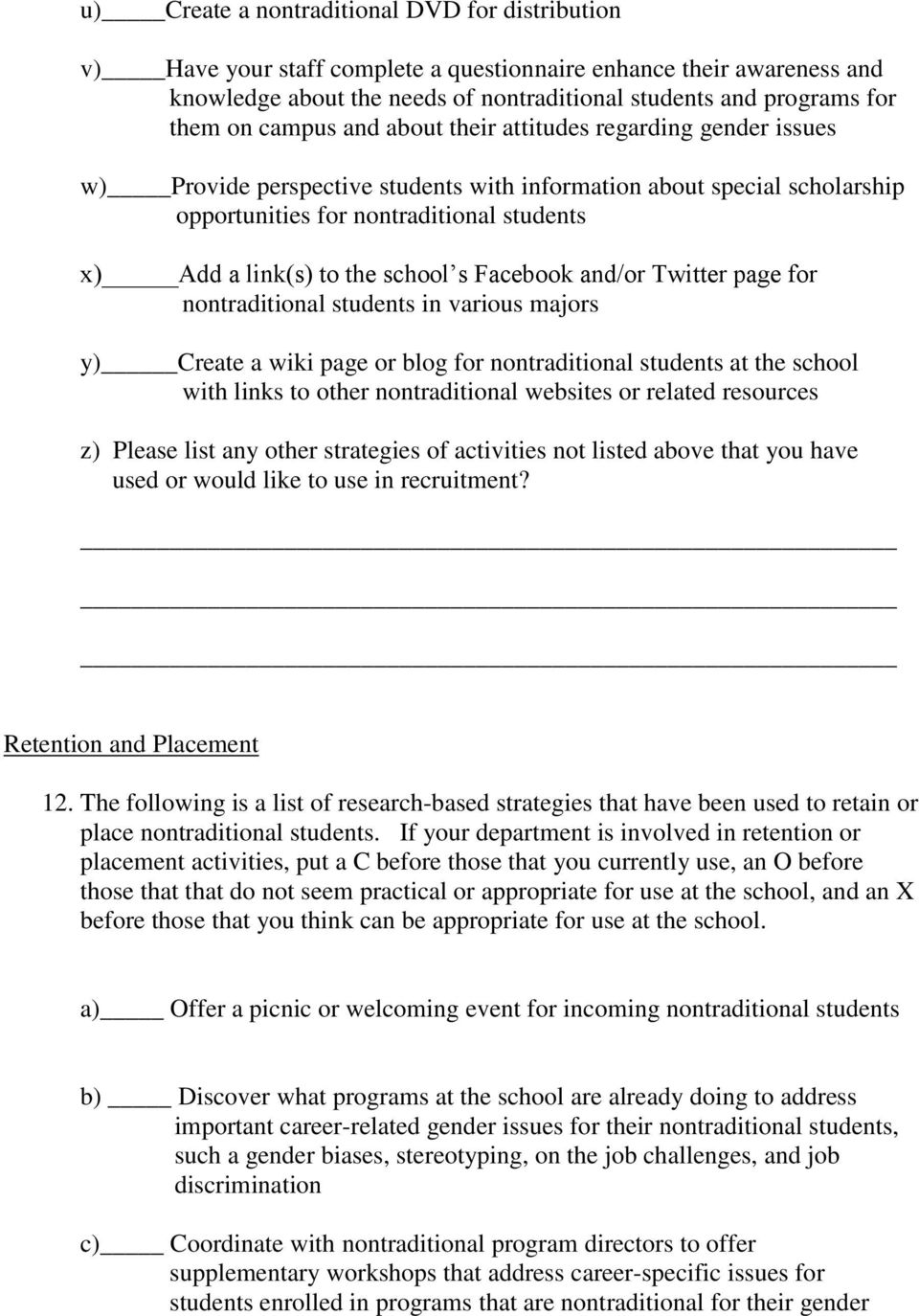 school s Facebook and/or Twitter page for nontraditional students in various majors y) Create a wiki page or blog for nontraditional students at the school with links to other nontraditional websites