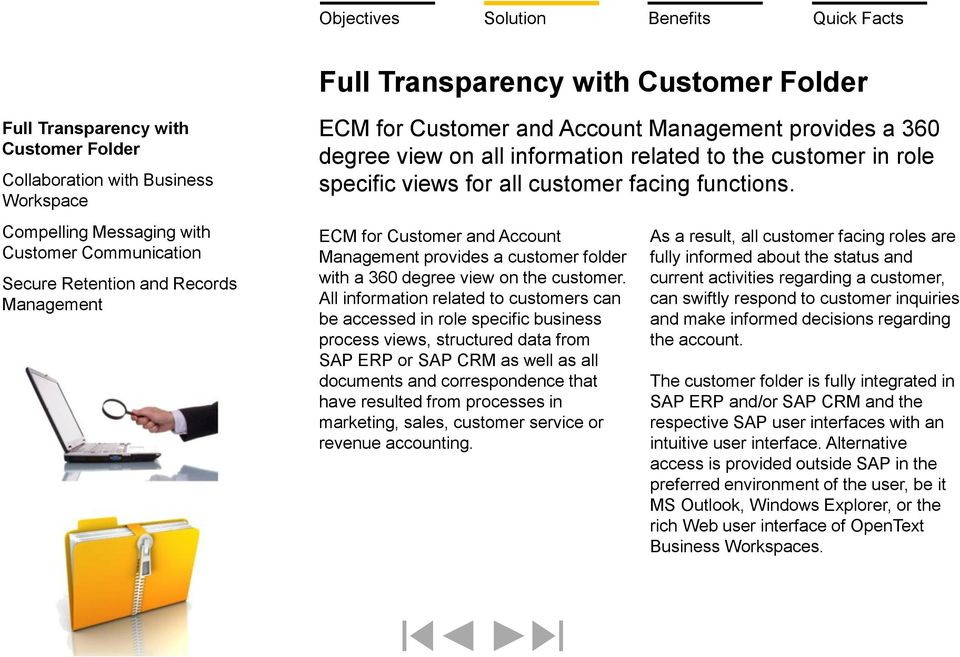 ECM for Customer and Account Management provides a customer folder with a 360 degree view on the customer.