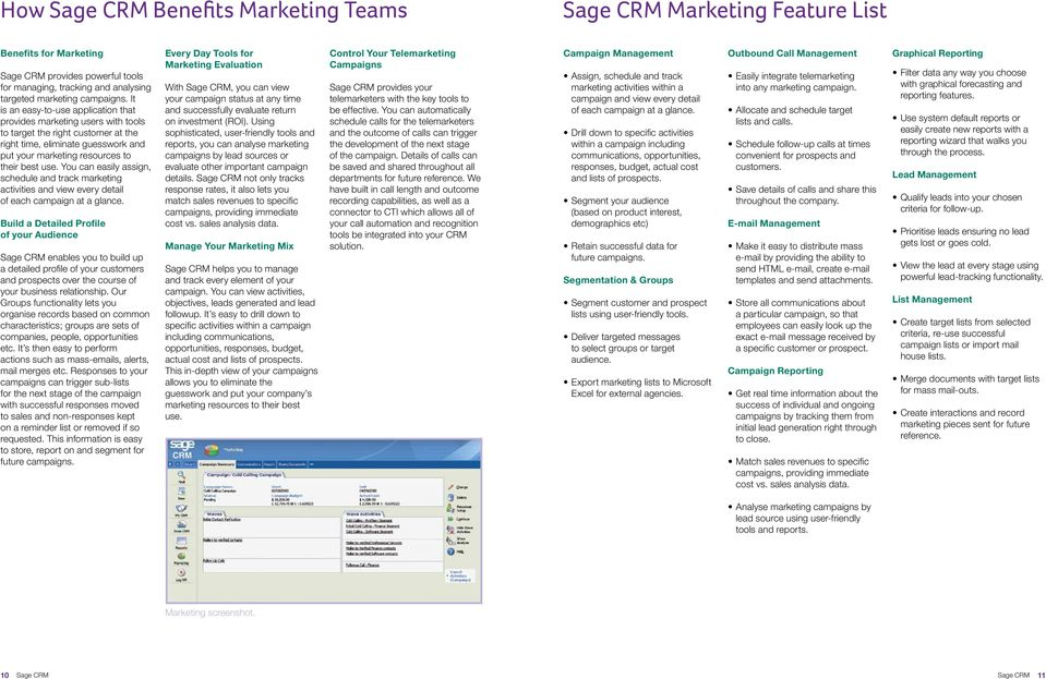 You can easily assign, schedule and track marketing activities and view every detail of each campaign at a glance.