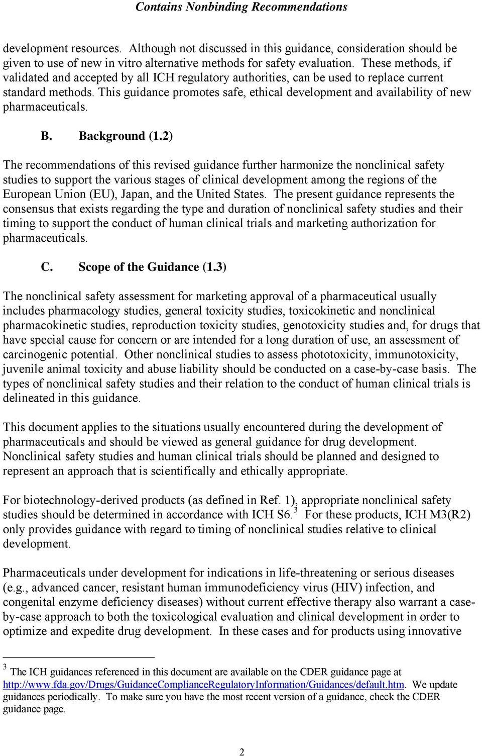 This guidance promotes safe, ethical development and availability of new pharmaceuticals. B. Background (1.