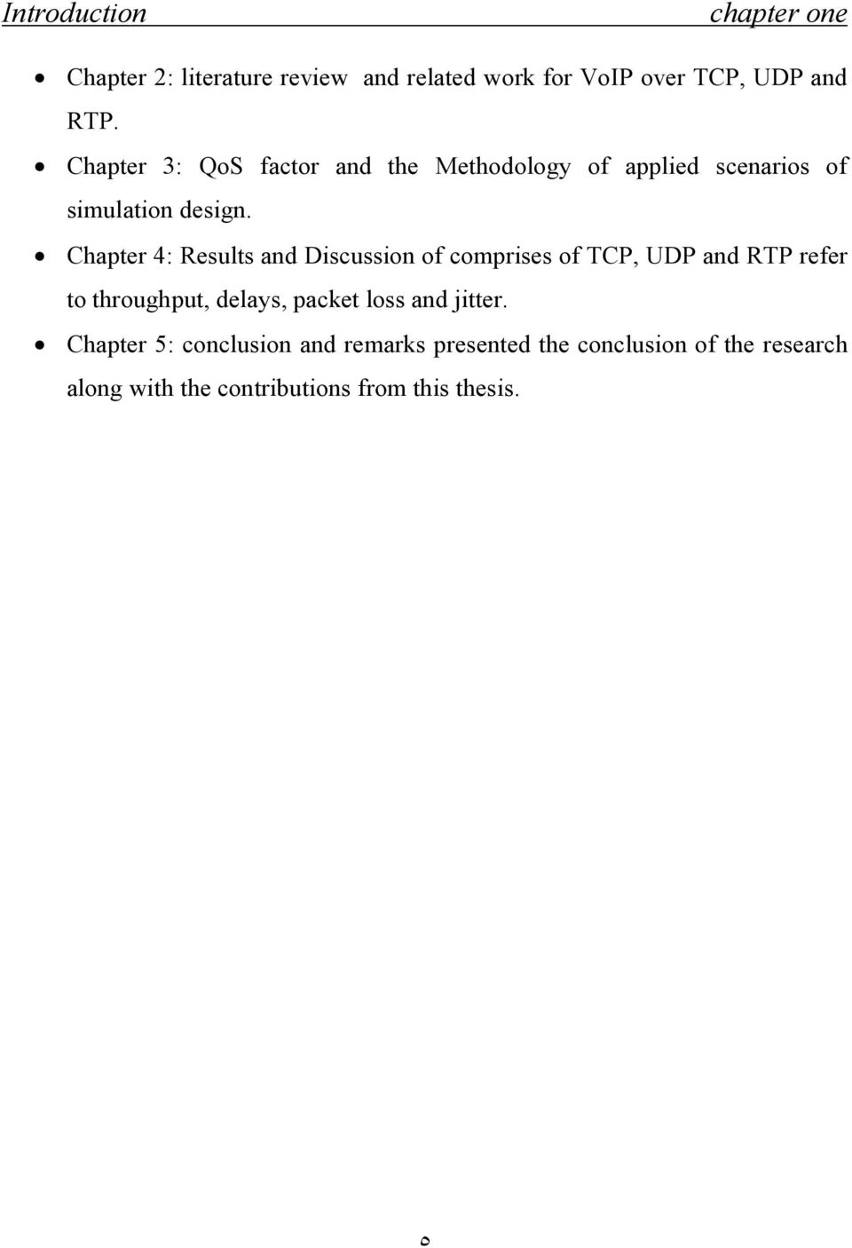 Chapter 4: Results and Discussion of comprises of TCP, UDP and RTP refer to throughput, delays,
