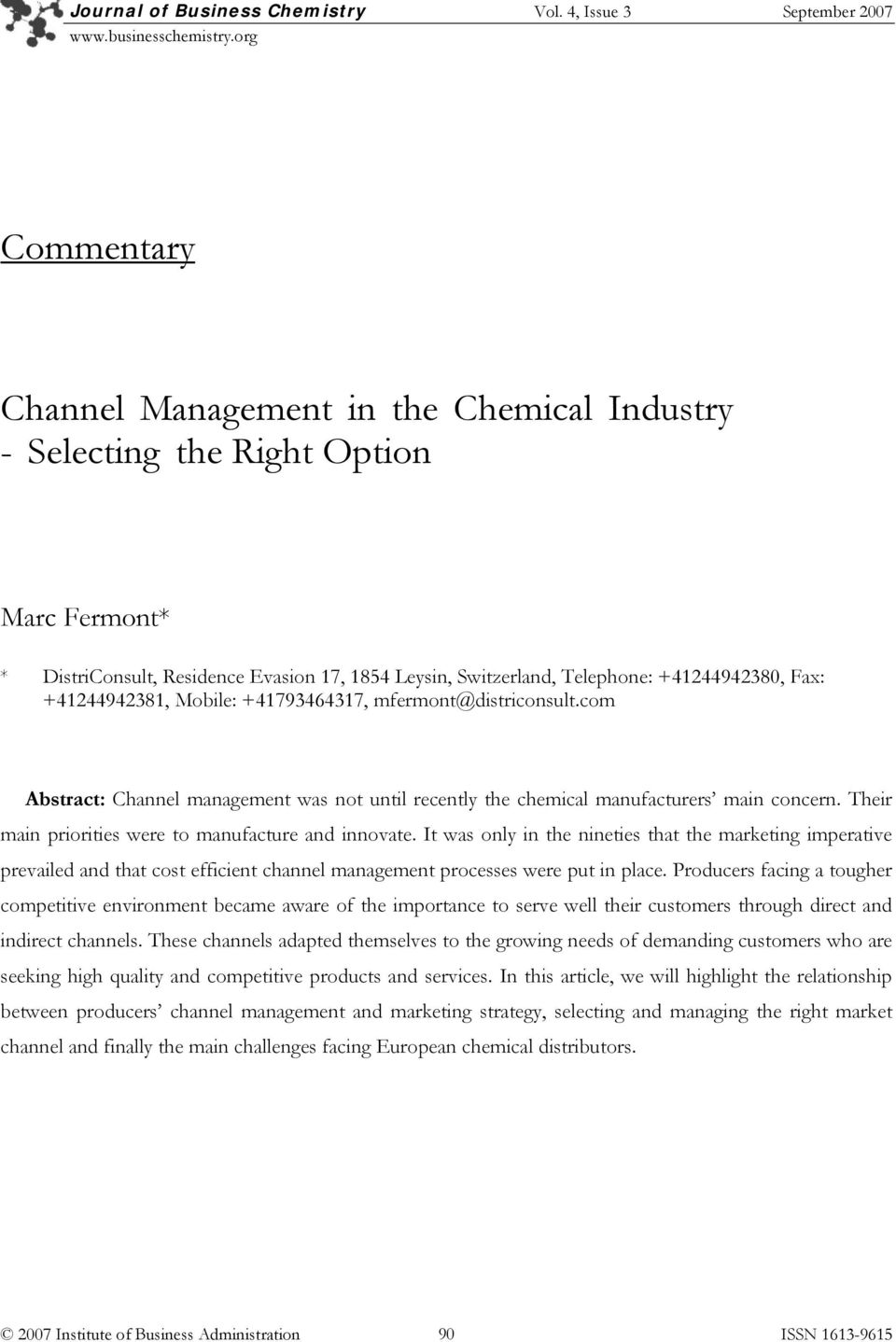 +41244942380, Fax: +41244942381, Mobile: +41793464317, mfermont@districonsult.com Abstract: Channel management was not until recently the chemical manufacturers main concern.